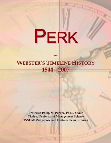 Perk  Websters Timeline History  1544   2007