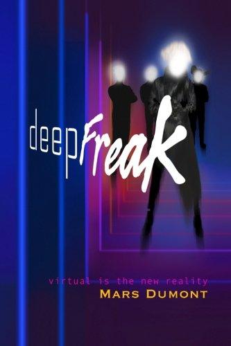 Read Online deepFreak: virtual is the new reality (Volume 1) pdf