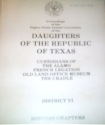 (Proceedings of the Eighty Ninth Annual Convention of the Daughters of the Republic of Texas 1980)
