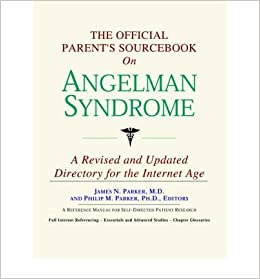 The Official Parent's Sourcebook on Angelman Syndrome: A