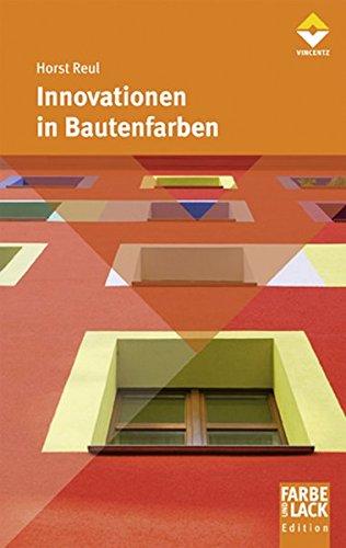 Innovationen in Bautenfarben (Farbe und Lack Edition)