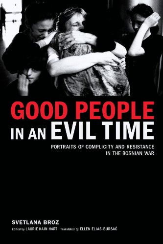 Good People in an Evil Time: Portraits of Complicity and...