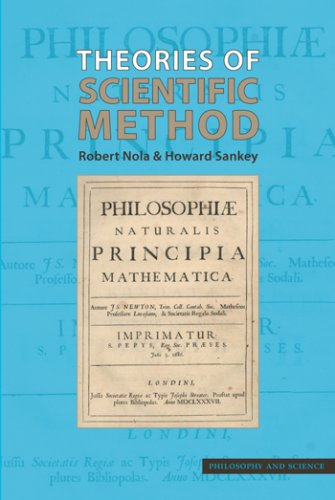 Theories of Scientific Method: An Introduction. Robert Nola and Howard Sankey (Philosophy and Science) pdf epub
