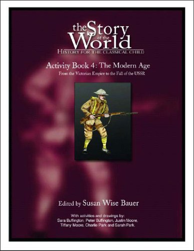 The Story of the World Activity Book Four: The Modern Age: From Victoria's Empire to the End of the USSR - Book  of the Story of the World
