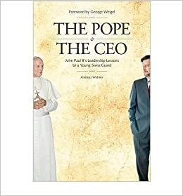 Book The Pope & the CEO: John Paul II's Leadership Lessons to a Young Swiss Guard (Paperback) - Common