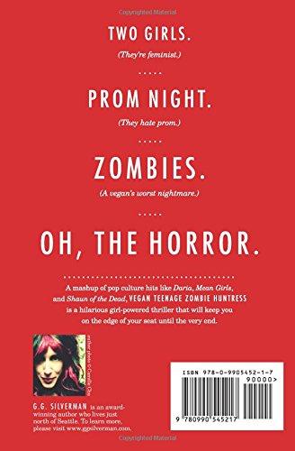Vegan Teenage Zombie Huntress: Volume 1 (The Redvale Zombie Prom Series): Amazon.co.uk: G. G. Silverman: 9780990545217: Books