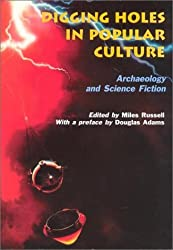 Digging Holes in Popular Culture: Archaeology and Science Fiction (Bournemouth University School of Conservation Sciences, Occasional Paper)