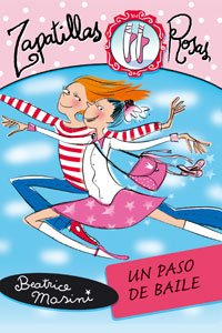 Un Paso de Baile/ A Dance Step (Zapatillas Rosas/ Pink Ballet Slippers) (Spanish Edition): Beatrice Masini: 9788466762359: Amazon.com: Books