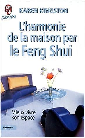 L Harmonie De La Maison Par Le Feng Shui Karen Kingston
