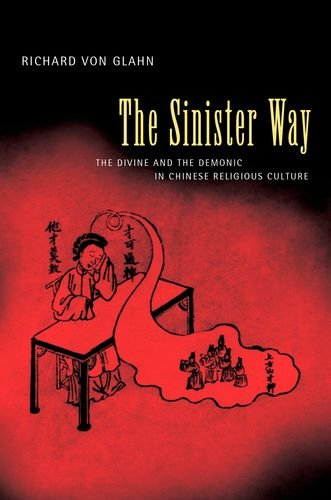 The Sinister Way: The Divine and the Demonic in Chinese Religious Culture