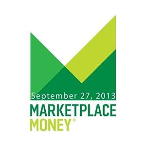 Marketplace Money, September 27, 2013