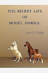 The Secret Life of Model Horses: Volume One Paperback