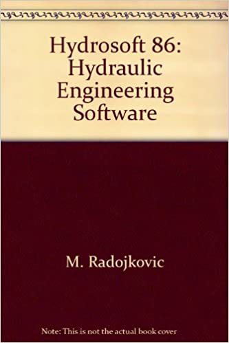 Hydrosoft 86: Hydraulic Engineering Software: M  Radojkovic