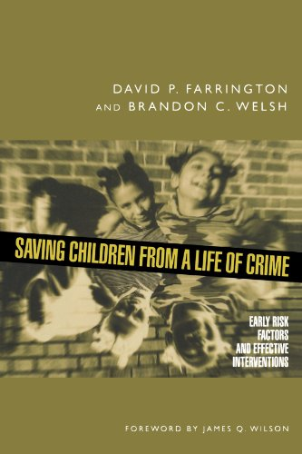 Saving Children from a Life of Crime: Early Risk Factors and Effective Interventions (Studies in Crime and Public Policy