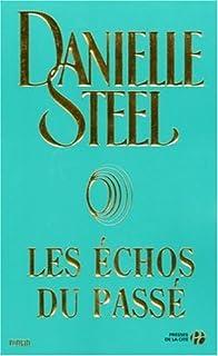 Les échos du passé : roman, Steel, Danielle