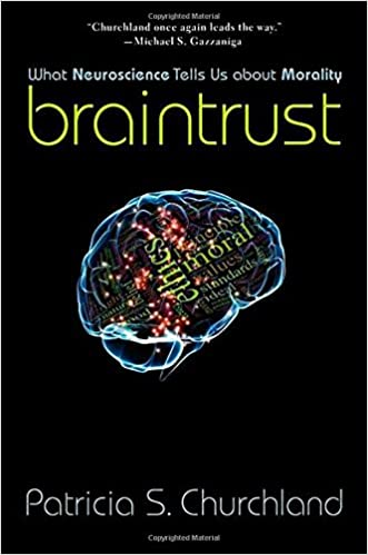 best service b8797 099f9 Braintrust  What Neuroscience Tells Us about Morality  Patricia S.  Churchland  9780691156347  Amazon.com  Books