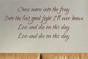 Once more into the fray Into the last good fight I ll ever know Live and die on this day vinyl wall art decal