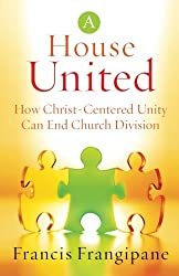 A House United: How Christ-Centered Unity Can End Church Division