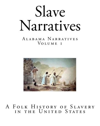 Books : Slave Narratives: Alabama Narratives (Volume 1)