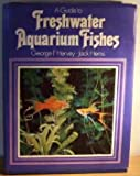 A Guide to Freshwater Aquarium Fishes, George F. Hervey and Jack Hems, 0600339165