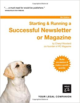 Starting & Running a Successful Newsletter or Magazine: Cheryl ...