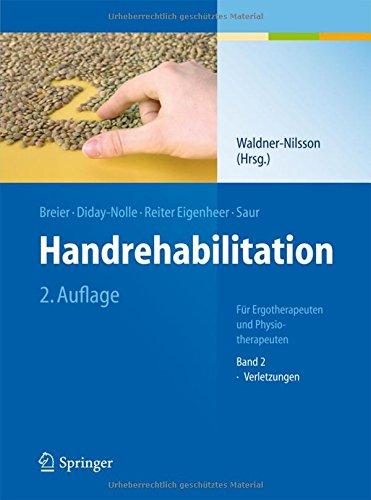 Handrehabilitation: Für Ergotherapeuten und Physiotherapeuten Band 2: Verletzungen: Fur Ergo- Und Physiotherapeutenband 2: Verletzungen