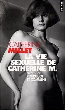 La Vie sexuelle de Catherine M., précédé de 'Pourquoi et Comment' par Millet