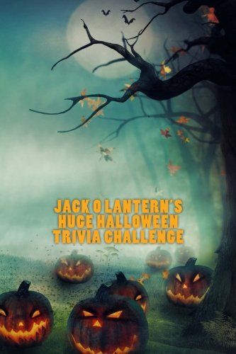 Jack O Lantern's Huge Halloween Trivia -
