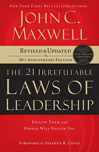 - The 21 Irrefutable Laws of Leadership: Follow Them and People Will Follow You