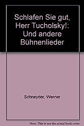 Schlafen Sie gut, Herr Tucholsky u. and. Bühnenlieder