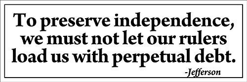 MAGNET Jefferson: Rulers Load Us With Perpetual Debt Bumper Magnetic Sticker (anti big govern...