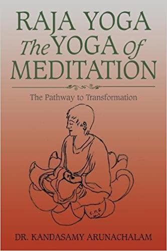 Raja Yoga The Yoga of Meditation: The Pathway to ...