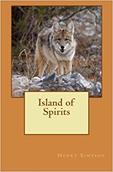 Island of Spirits by Mr. Henry Simpson (2014-05-16)