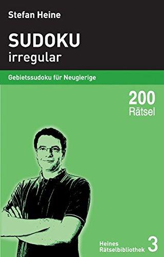 Sudoku - irregular: Gebietssudoku für Neugierige (Heines Rätselbibliothek)