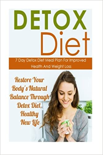 Detox Diet: 7 Day Detox Diet Meal Plan For Improved Health