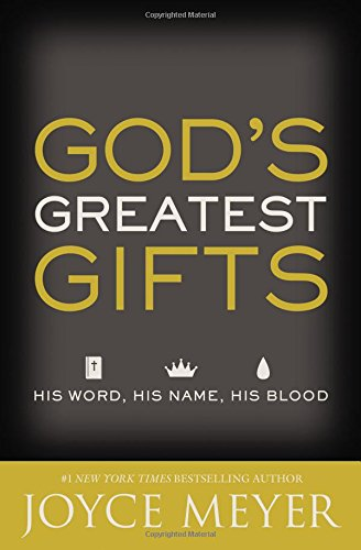 God's Greatest Gifts: His Word, His Name, His (His Greatest Gift)