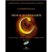 Manual da Linguagem C: Engenharia Elétrica - Engenharia Eletrônica - Engenharia de Computação (Portuguese Edition)