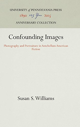 Confounding Images: Photography and Portraiture in Antebellum American Fiction