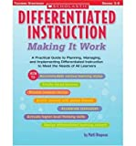 img - for Differentiated Instruction: Making It Work: A Practical Guide to Planning, Managing, and Implementing Differentiated Instruction to Meet the Needs of All Learners (Differentiation Instruction) (Paperback) - Common book / textbook / text book