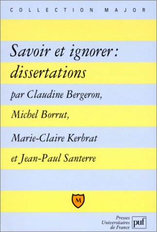 Savoir et ignorer : dissertations