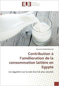 Book Contribution à l'amélioration de la consommation laitière en Egypte: Les égyptiens sur la voie d'un lait plus sécurisé (Omn.Univ.Europ.)