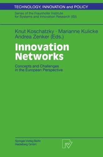 Download Innovation Networks: Concepts and Challenges in the European Perspective (Technology, Innovation and Policy (ISI)) Pdf