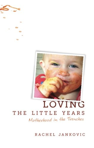 Loving the Little Years: Motherhood in the - Stores Maryland Outlet In