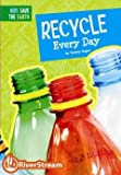 Recycle Every Day, Tammy Gagne, 1622432029
