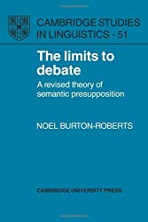 The Limits to Debate: A Revised Theory of Semantic Presupposition (Cambridge Studies in Linguistics)