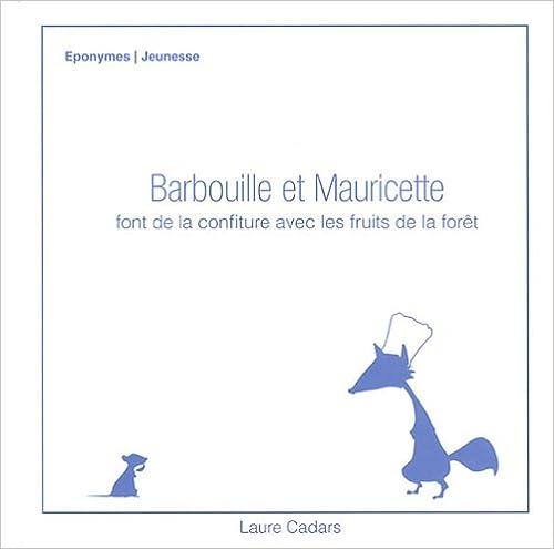 Livres gratuits Barbouille et Mauricette font de la confiture avec les fruits de la forêt pdf, epub ebook