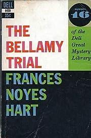THE BELLAMY TRIAL af Frances Noyes Hart