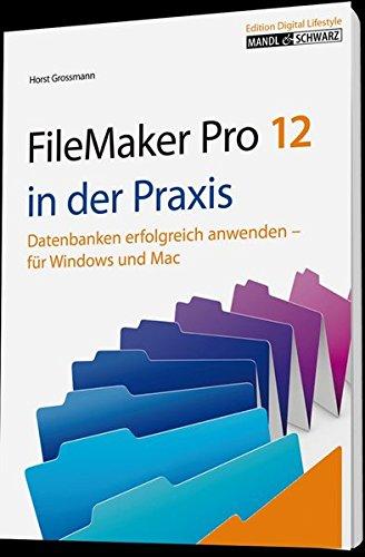 FileMaker Pro 12 in der Praxis: Datenbanken erfolgreich anwenden für Windows, Mac OS und iOS Gebundenes Buch – 29. September 2012 Horst Grossmann Mandl & Schwarz Verlag 3939685429 Naturwissenschaften