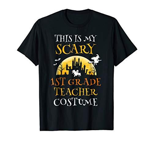 Scary 1st Grade Teacher Costume Halloween T-Shirt Funny ()
