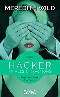 Hacker, tome 2 : Fatales attractions par Wild